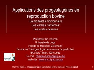 Prof. Ch. Hanzen   Progestag nes en reproduction bovine. S minaire Pfizer. Mai 2008