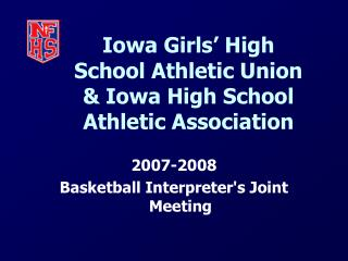 Iowa Girls  High School Athletic Union  Iowa High School Athletic Association