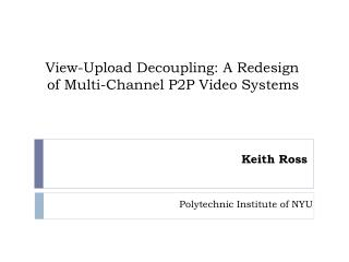 View-Upload Decoupling: A Redesign of Multi-Channel P2P Video Systems