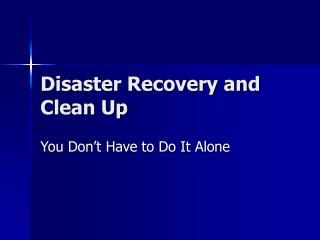 Disaster Recovery and Clean Up