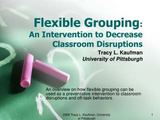 Flexible Grouping:  An Intervention to Decrease Classroom Disruptions