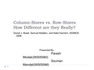 Column-Stores vs. Row-Stores How Different are they Really