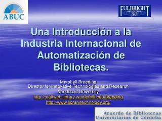 Una Introducci n a la Industria Internacional de Automatizaci n de Bibliotecas.