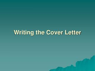 Writing the Cover Letter