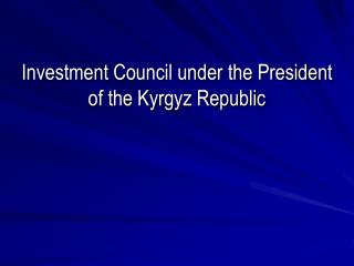 Investment Council under the President of the Kyrgyz Republic