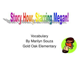 Vocabulary By Marilyn Souza Gold Oak Elementary