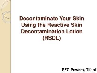 Decontaminate Your Skin Using the Reactive Skin Decontamination Lotion RSDL