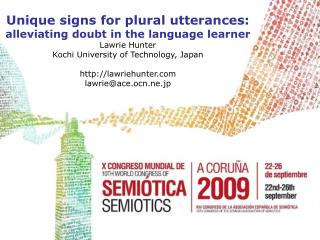 Unique signs for plural utterances:  alleviating doubt in the language learner Lawrie Hunter Kochi University of Technol