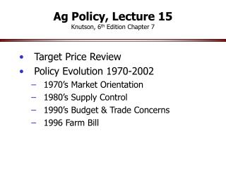 Ag Policy, Lecture 15 Knutson, 6th Edition Chapter 7