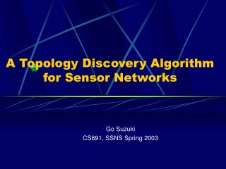 A Topology Discovery Algorithm for Sensor Networks
