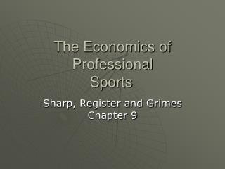 The Economics of Professional  Sports