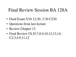 Final Review Session BA 128A
