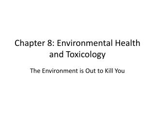 Chapter 8: Environmental Health and Toxicology