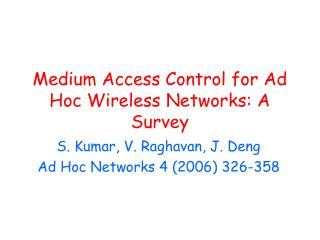 Medium Access Control for Ad Hoc Wireless Networks: A Survey