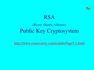 RSA Rivest, Shamir, Adleman  Public Key Cryptosystem  rsasecurity