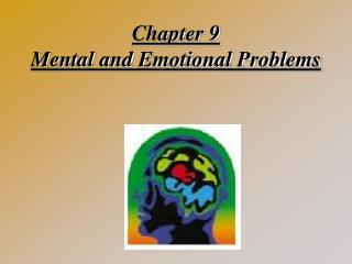 Chapter 9 Mental and Emotional Problems