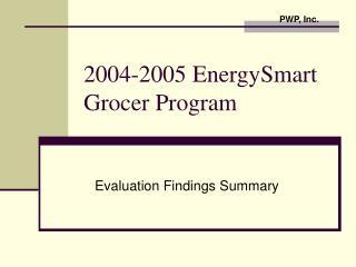 2004-2005 EnergySmart Grocer Program