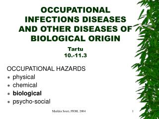 OCCUPATIONAL INFECTIONS DISEASES AND OTHER DISEASES OF BIOLOGICAL ORIGIN  Tartu 10.-11.3
