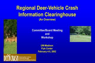 Regional Deer-Vehicle Crash Information Clearinghouse An Overview   Committee