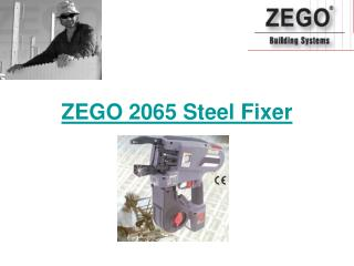 zego 2065 steel fixer