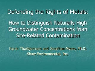 Defending the Rights of Metals:  How to Distinguish Naturally High Groundwater Concentrations from Site-Related Contamin