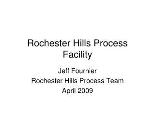Rochester Hills Process Facility