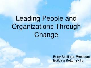 Leading People and Organizations Through Change