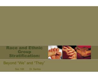Race and Ethnic Group Stratification: