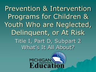 Prevention  Intervention Programs for Children  Youth Who are Neglected, Delinquent, or At Risk