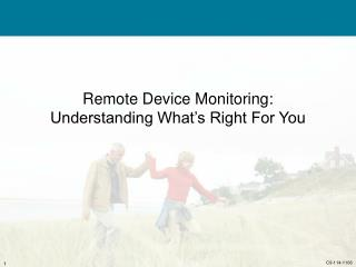 Remote Device Monitoring:  Understanding What s Right For You