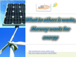 What to others is waste, Norway wants for energy