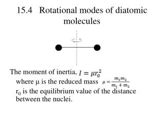 15.4   Rotational modes of diatomic molecules