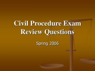 Civil Procedure Exam Review Questions