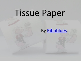 Usefulness of eco-friendly tissue paper