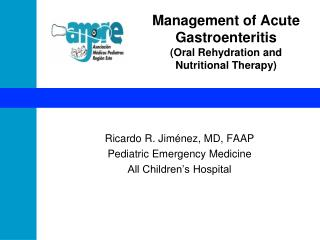 Management of Acute Gastroenteritis Oral Rehydration and Nutritional Therapy
