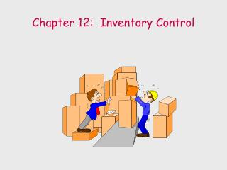 Chapter 12:  Inventory Control