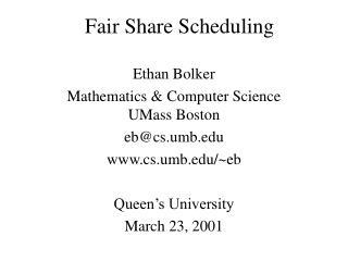 Fair Share Scheduling