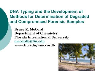 DNA Typing and the Development of Methods for Determination of Degraded and Compromised Forensic Samples