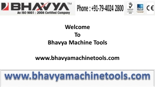 Workshop Machinery for Metal Working by Bhavya Machine Tools