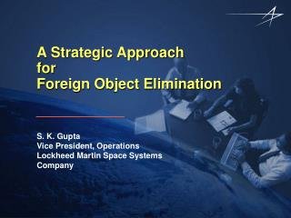 A Strategic Approach for Foreign Object Elimination