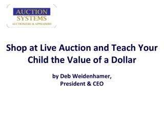 shop at live auction and teach your child the value of a dol