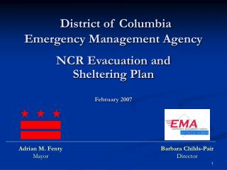 District of Columbia Emergency Management Agency  NCR Evacuation and  Sheltering Plan  February 2007