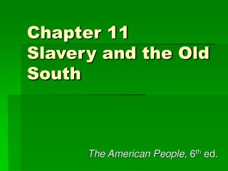 Chapter 11 Slavery and the Old South