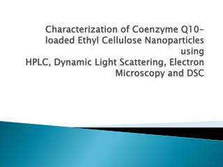 Characterization of Coenzyme Q10-loaded Ethyl Cellulose ...