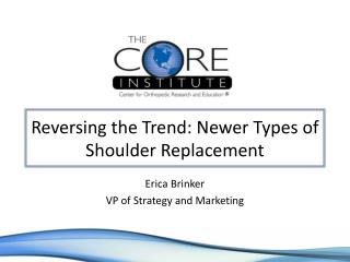 reversing the trend: newer types of shoulder replacement