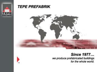 Since 1977  we produce prefabricated buildings  for the whole world.