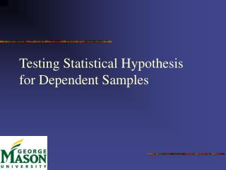Testing Statistical Hypothesis for Dependent Samples