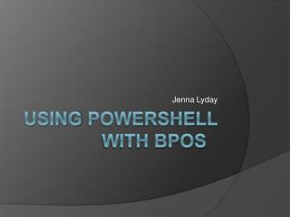 Using PowerShell with BPOS