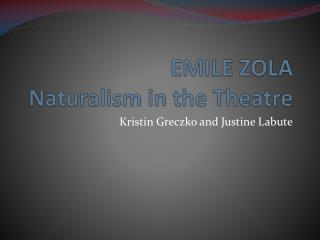 EMILE ZOLA Naturalism in the Theatre