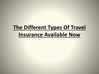The Different Types Of Travel Insurance Available Now